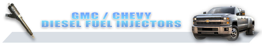 Chevy and GMC Diesel Fuel Injectors