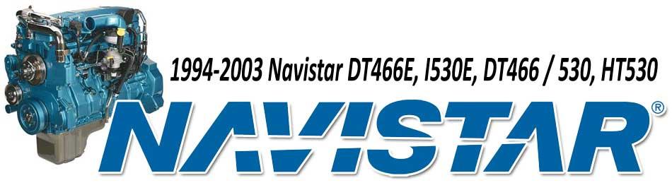 1994-2003 Navistar DT466E, I530E, DT466 / 530, HT530